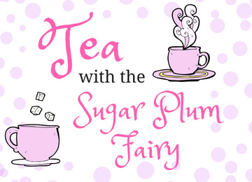 Tea with the Sugar Plum Fairy